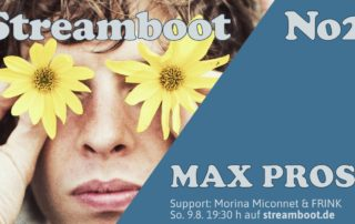 Streamboot 2 - LineUp: Max-Prosa, FRINK, Morina Miconnet